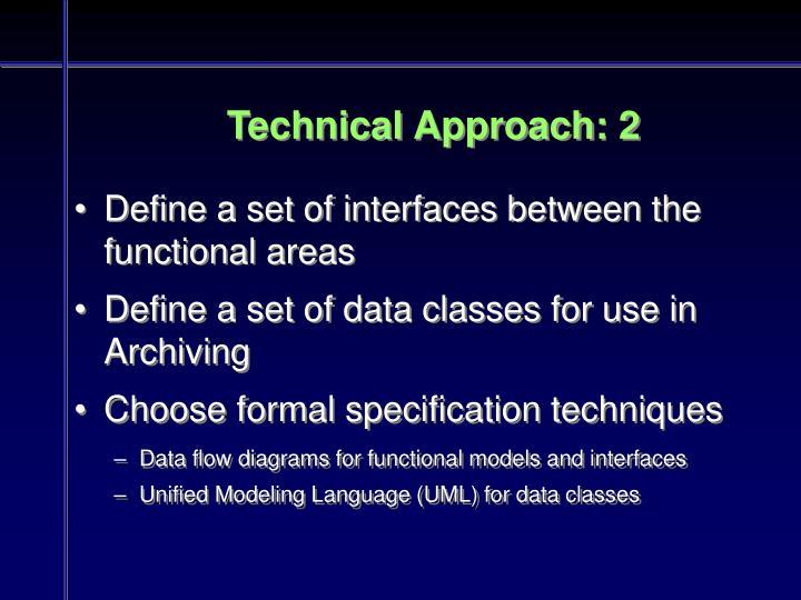 Technical Approach: 2