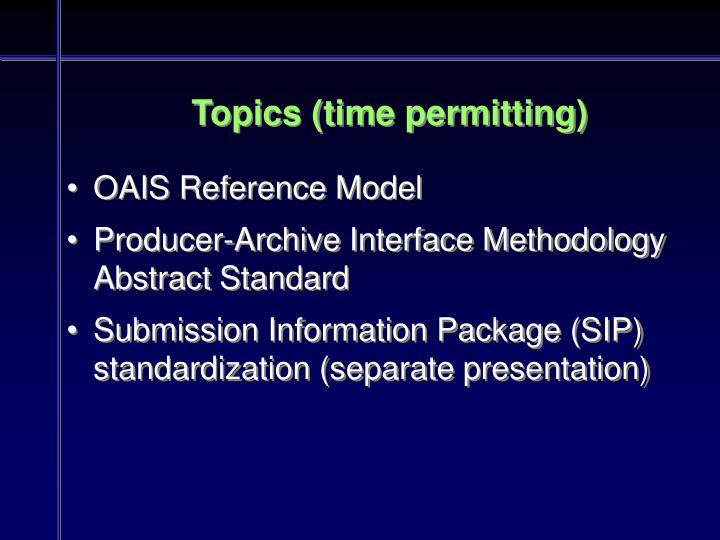 Topics time permitting