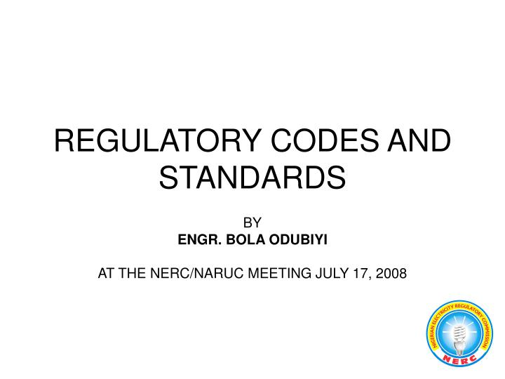 regulatory codes and standards n.