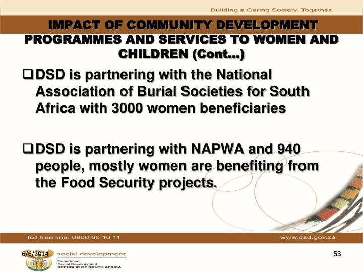 IMPACT OF COMMUNITY DEVELOPMENT  PROGRAMMES AND SERVICES TO WOMEN AND CHILDREN (Cont…)