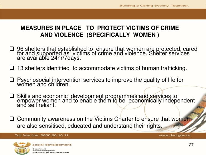 MEASURES IN PLACE   TO  PROTECT VICTIMS OF CRIME AND VIOLENCE  (SPECIFICALLY  WOMEN )