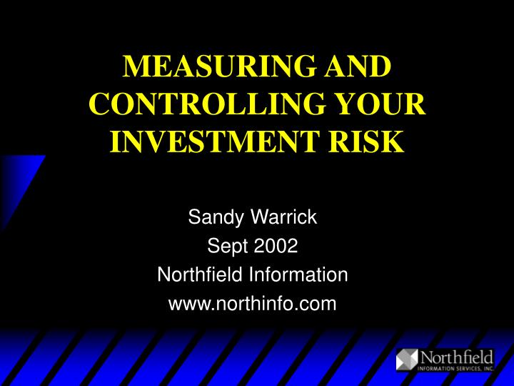 measuring and controlling your investment risk n.