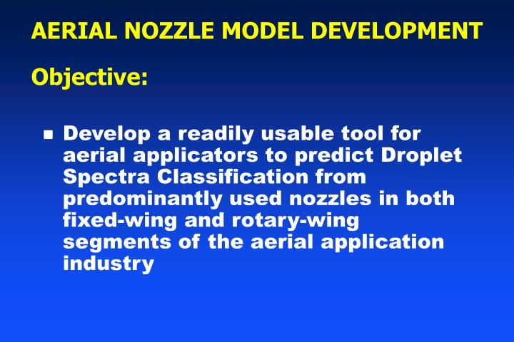 AERIAL NOZZLE MODEL DEVELOPMENT         Objective: