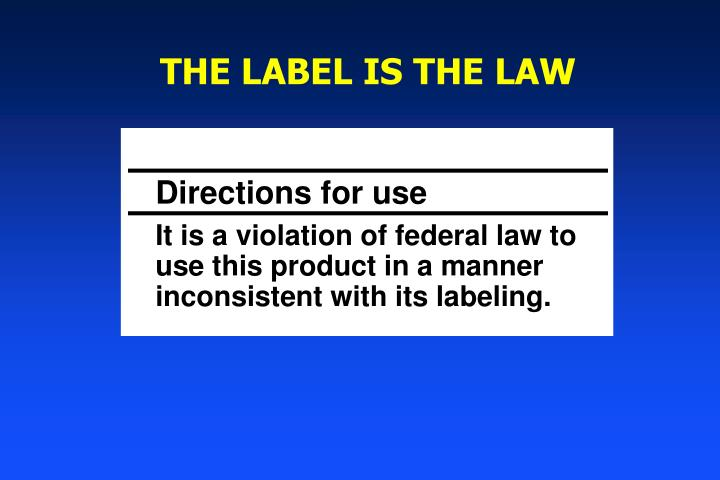 THE LABEL IS THE LAW
