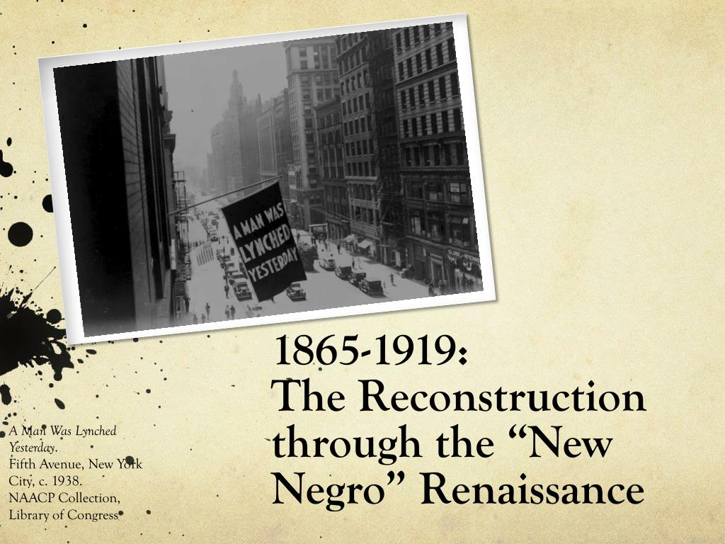 1865 1919 the reconstruction through the new negro renaissance l.