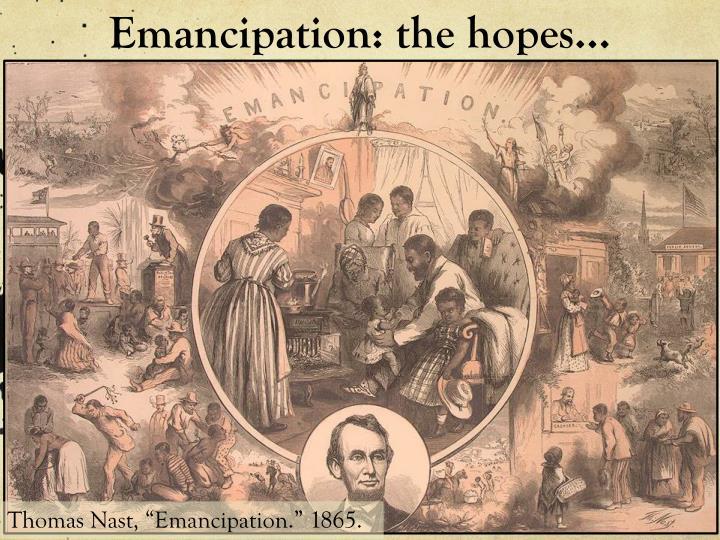 Emancipation the hopes
