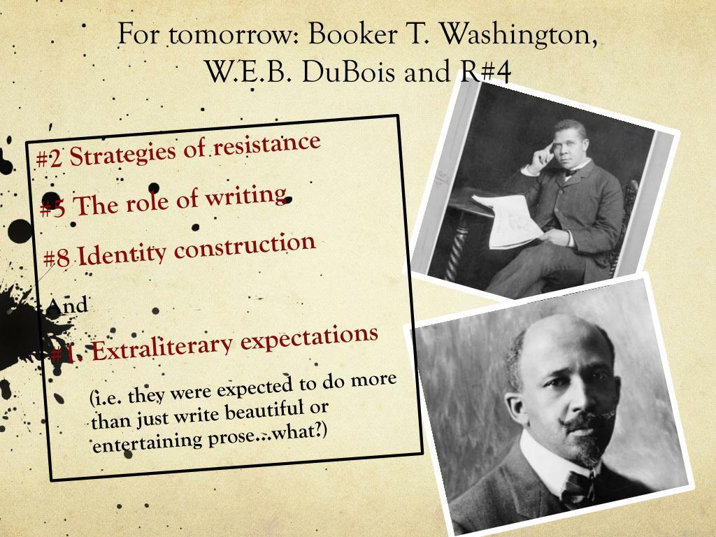 For tomorrow: Booker T. Washington, W.E.B.