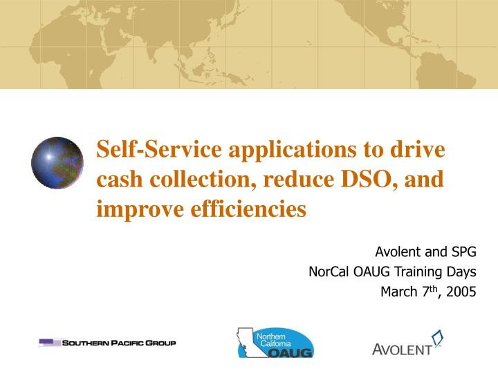 Self service applications to drive cash collection reduce dso and improve efficiencies