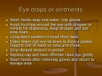 eye drops or ointments