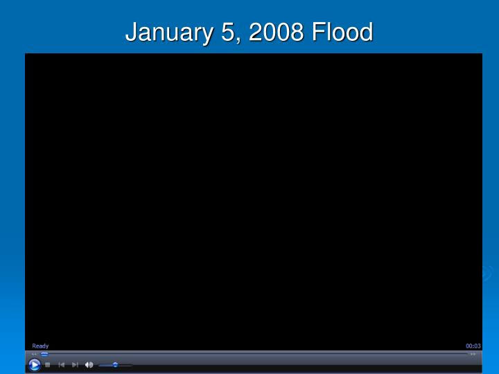 January 5, 2008 Flood