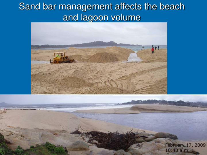 Sand bar management affects the beach and lagoon volume