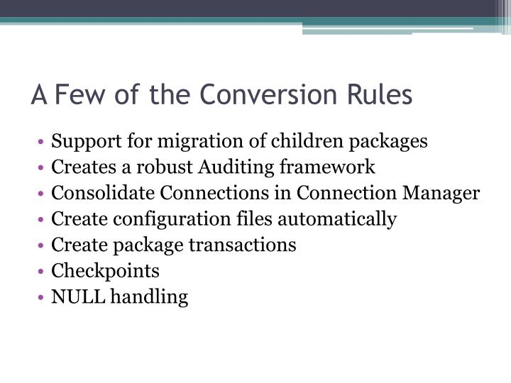A Few of the Conversion Rules