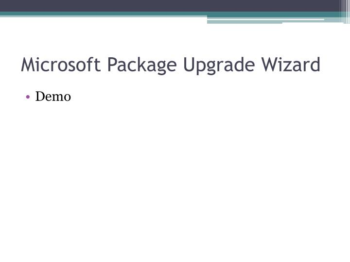 Microsoft Package Upgrade Wizard