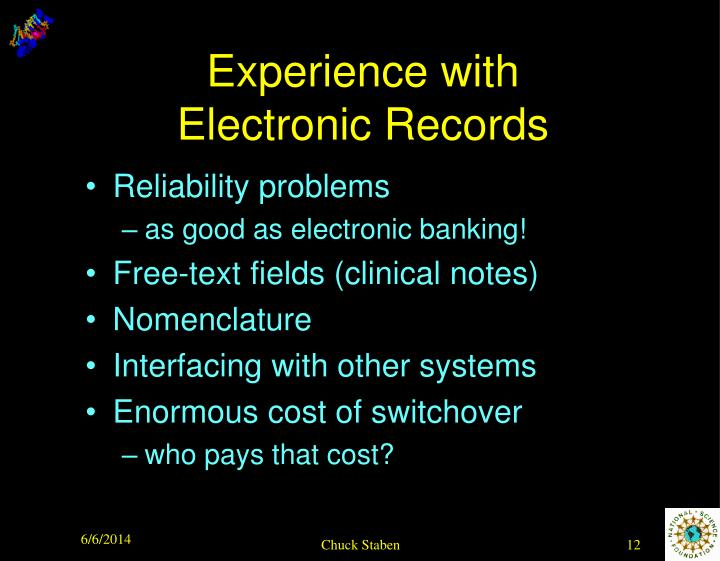Experience with Electronic Records