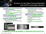 octopus as the open source standard and cots commodity solution