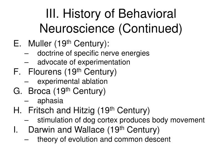 III. History of Behavioral Neuroscience (Continued)
