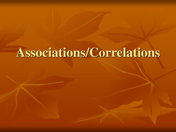 Associations/Correlations