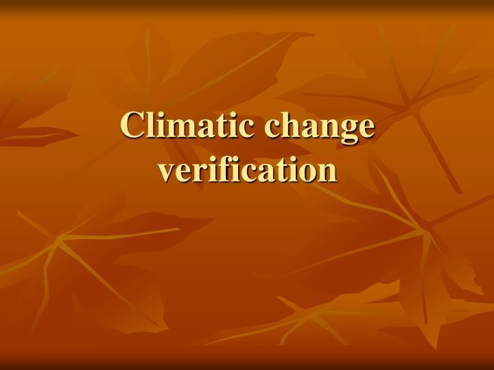 Climatic change verification