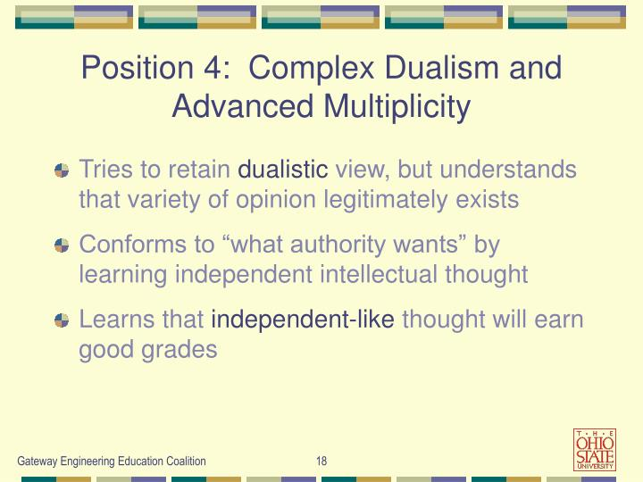 Position 4:  Complex Dualism and Advanced Multiplicity