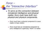 force the interactive interface
