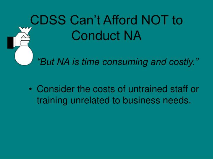 CDSS Can't Afford NOT to Conduct NA