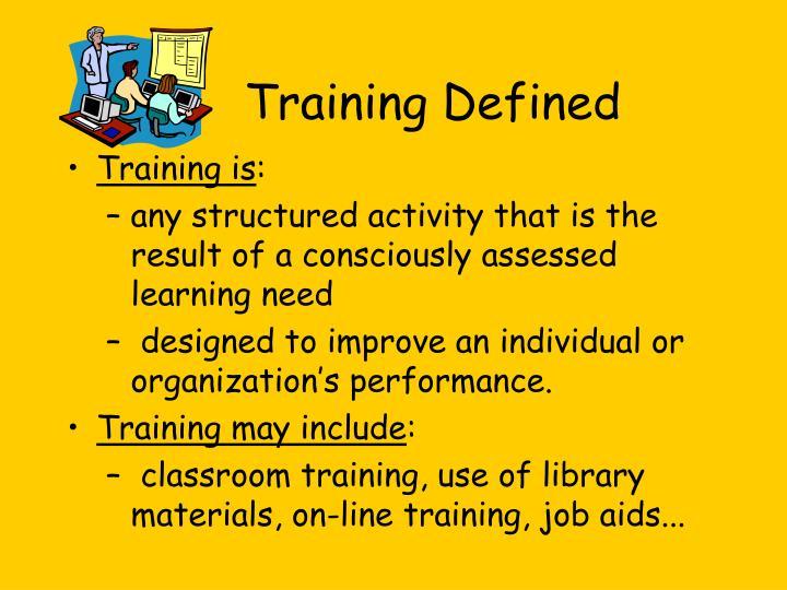 Training Defined