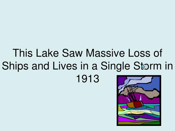 This Lake Saw Massive Loss of Ships and Lives in a Single Storm in 1913