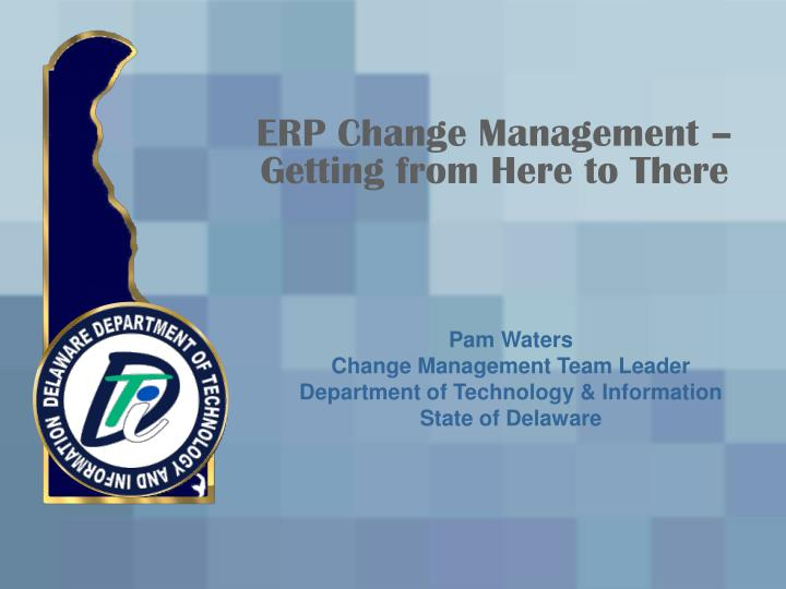 erp change management getting from here to there n.