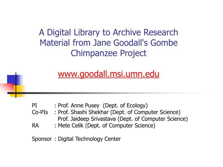 A Digital Library to Archive Research Material from Jane Goodall's Gombe Chimpanzee Project