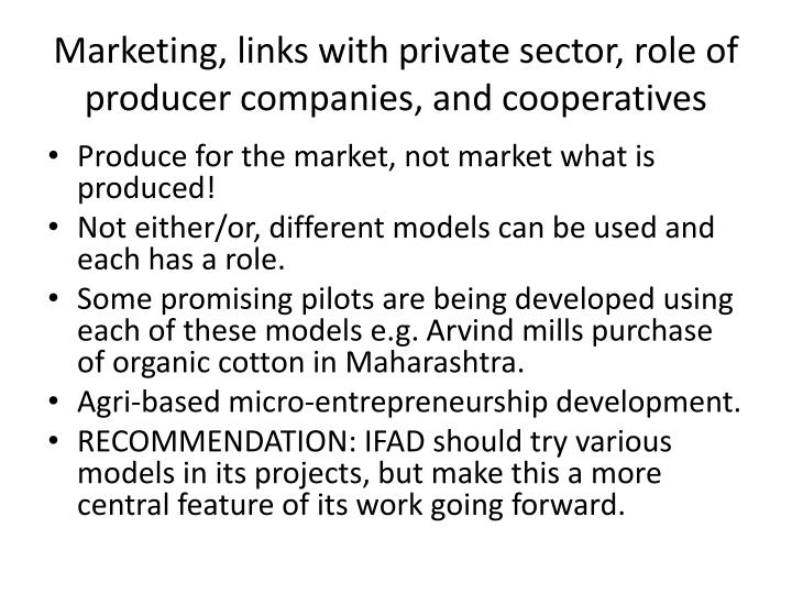 Marketing, links with private sector, role of producer companies, and cooperatives