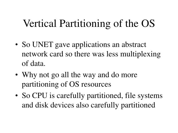 Vertical Partitioning of the OS