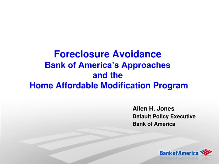 foreclosure avoidance bank of america s approaches and the home affordable modification program