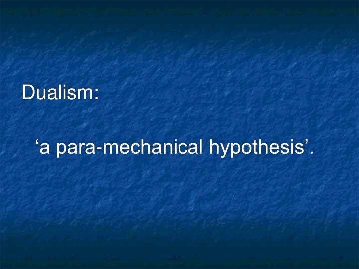 Dualism: