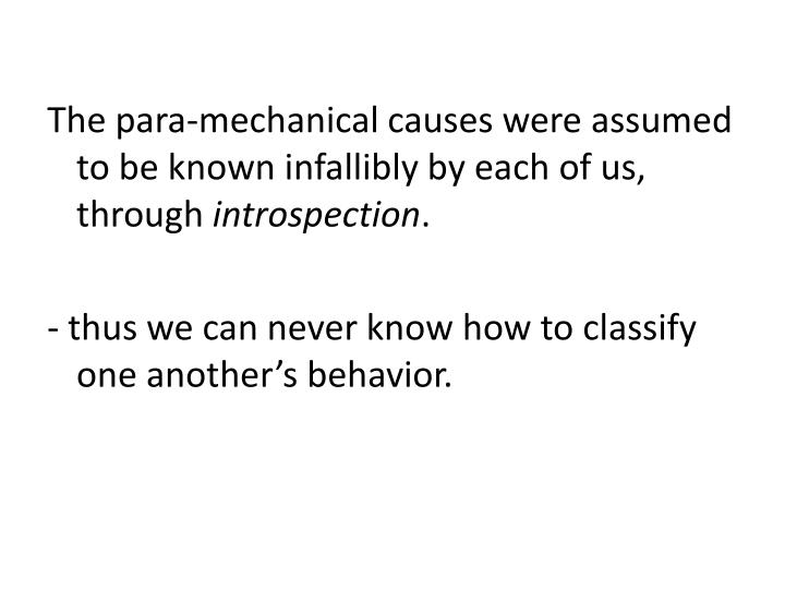 The para-mechanical causes were assumed to be known infallibly by each of us, through