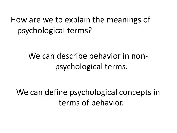 How are we to explain the meanings of psychological terms?