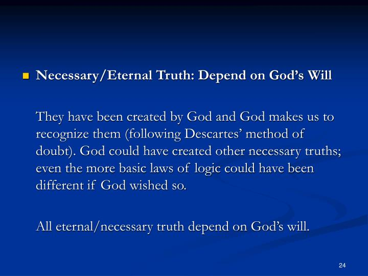 Necessary/Eternal Truth: Depend on God's Will