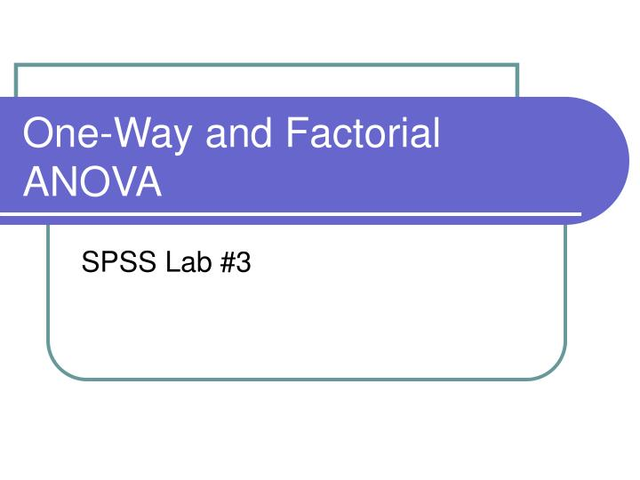 One way and factorial anova