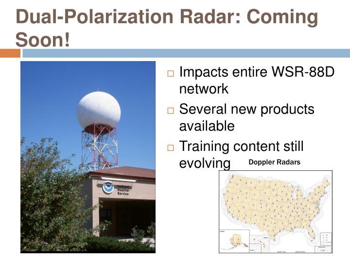 Dual polarization radar coming soon