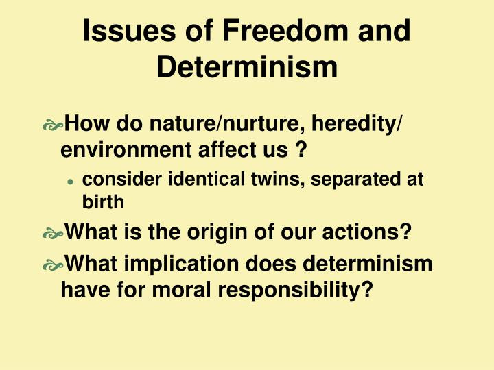 Issues of Freedom and Determinism