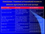 conclusion treatment of household income in different agricultural and rural surveys