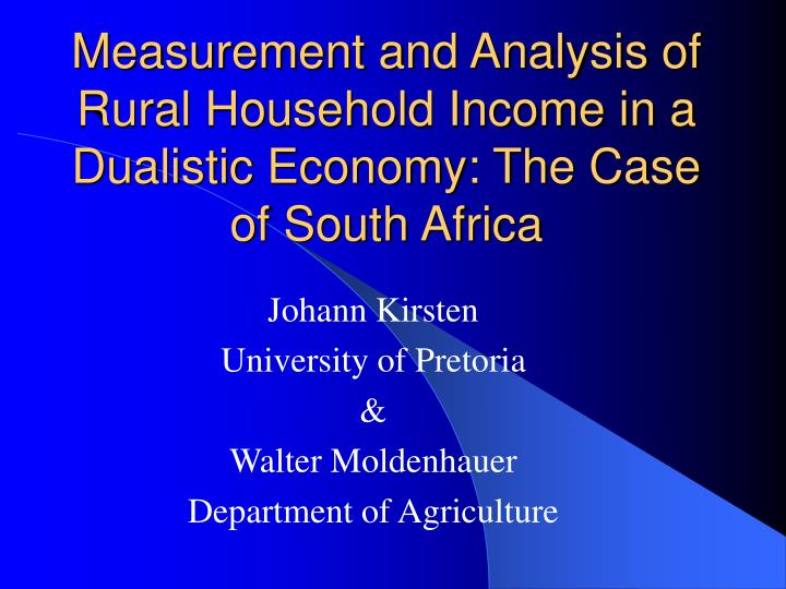 measurement and analysis of rural household income in a dualistic economy the case of south africa n.