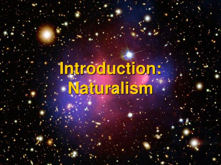 Introduction: Naturalism