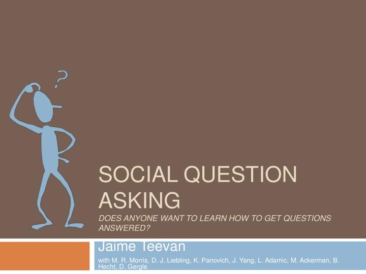 social question asking does anyone want to learn how to get questions answered n.