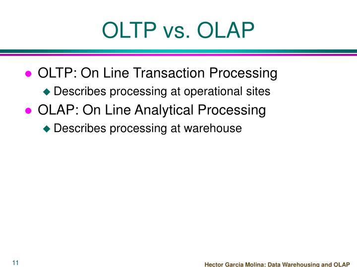 OLTP: On Line Transaction Processing