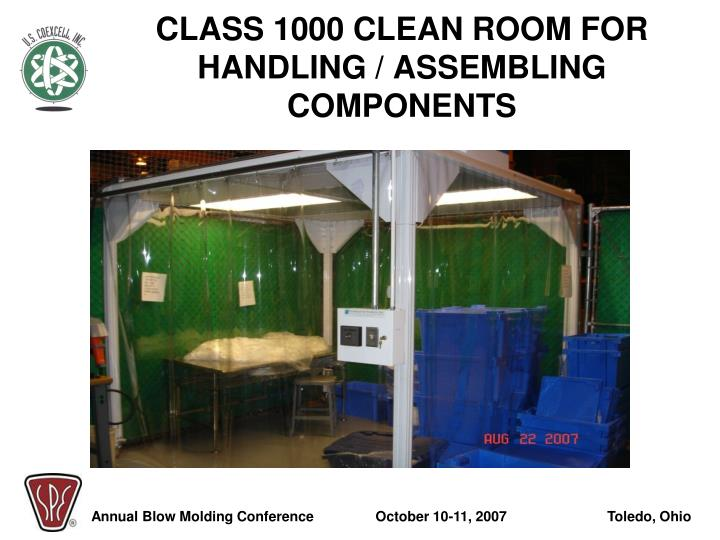 CLASS 1000 CLEAN ROOM FOR HANDLING / ASSEMBLING COMPONENTS