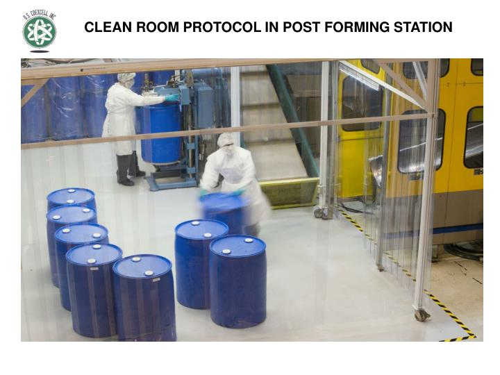 CLEAN ROOM PROTOCOL IN POST FORMING STATION
