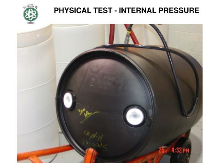 PHYSICAL TEST - INTERNAL PRESSURE