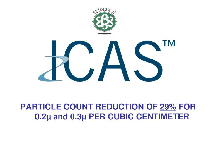 PARTICLE COUNT REDUCTION OF