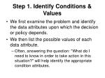 step 1 identify conditions values