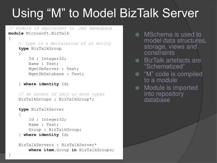 "Using ""M"" to Model BizTalk Server"